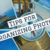 Tips to Keep Your Digital Photos Organized
