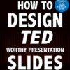 How to Design TED Worthy Presentation Slides: Presentation Design Principles from the Best TED Talks